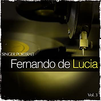 Singer Portrait - Fernando de Lucia, Vol.3