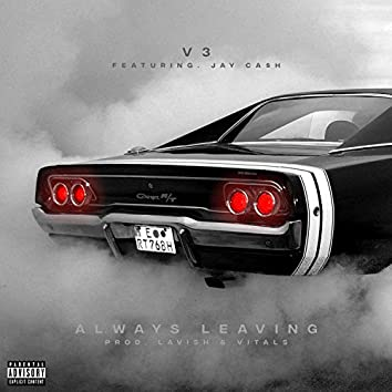 Always Leaving (feat. Jay Ca$h)