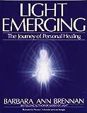 Light Emerging: The Journey of Personal Healing -  Barbara Ann Brennan
