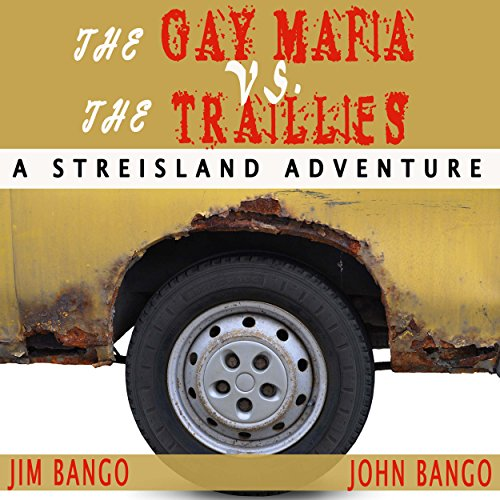 The Gay Mafia vs. The Traillies: Adventures in Streisland audiobook cover art