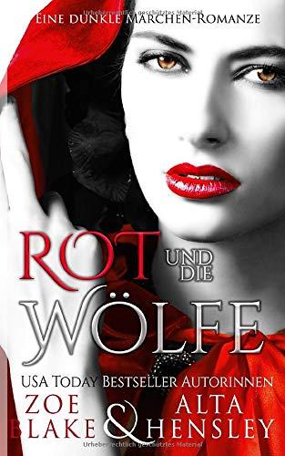 Rot Und Die Wölfe: Eine Dunkle Romanze (Dunkle Fantasy-Romantik, Band 2)