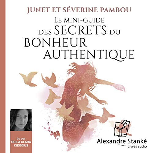 Le mini-guide des secrets du bonheur authentique audiobook cover art