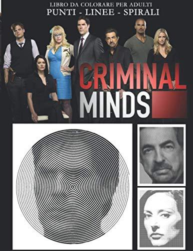 Criminal Minds Punti Linee Spirali: Libro da Colorare per Adulti