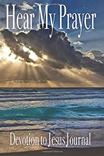 Hear My Prayer: Devotion to Jesus Journal