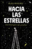 Hacia las estrellas: Una breve guía del universo (No ficción)