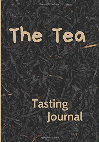 THE TEA - Tasting Journal: Tea tasting evaluation notebook | Track and Rate Tea Varieties Loogbook | 20 pre-filled sheets to complete to keep your ... - Matcha - Rooibos - Pu-erh - Earl Grey