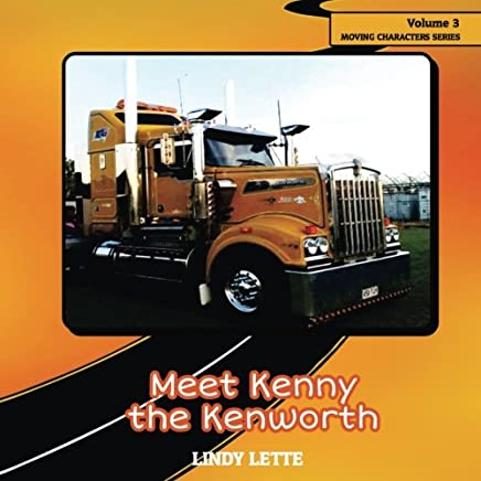 Meet Kenny the Kenworth: Volume 3