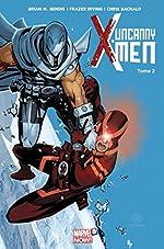 UNCANNY X-MEN T02 de BENDIS+IRVING+BACHALO+ANK