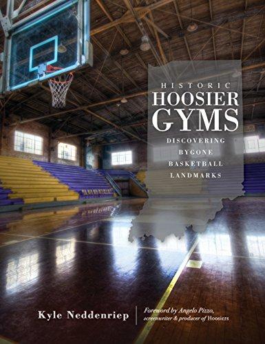 Historic Hoosier Gyms: Discovering Bygone Basketball Landmarks