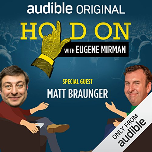 Ep. 14: Matt Braunger Moves Back Home (Hold On with Eugene Mirman) audiobook cover art