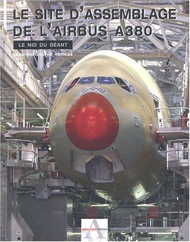 Le site d'assemblage de l'Airbus A380 : Le nid du géant