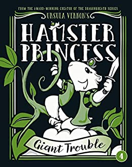 Hamster Princess: Giant Trouble by [Ursula Vernon]