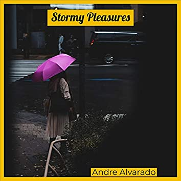 Stormy Pleasures