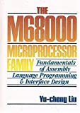 The M68000 Microprocessor Family: Fundamentals of Assembly Language Programming and Interface Design