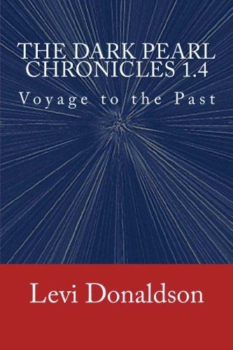 The Dark Pearl Chronicles 1.4: Voyage to the Past: Volume 4 [Idioma Inglés]