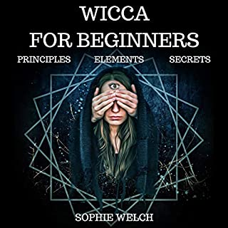 Wicca for Beginners: Principle, Elements, Secrets audiobook cover art
