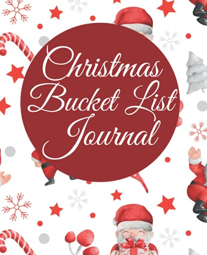 Christmas Bucket List Journal: 7.5' x 9.25' Notebook Organizer for Christmas, 120 Pages