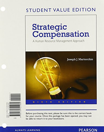 Download Strategic Compensation: A Human Resource Management Approach, Student Value Edition (9th Edition) 0134321081