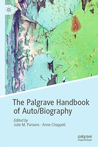 The Palgrave Handbook of Auto/Biography (English Edition)