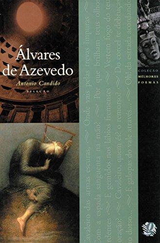 Melhores Poemas Álvares de Azevedo: seleção e prefácio: Antônio Candido