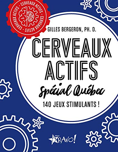 Cerveaux actifs - Spécial Québec: 140 jeux stimulants!