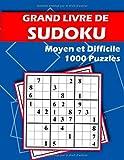 Grand Livre de Sudoku - 1000 Puzzles - Moyen et Difficile: Maxi Collection de Sudoku Classiques - Super Challenge pour Progresser
