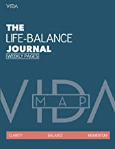 The Work-Life Balance Journal (weekly planning): VIDA map - The functional life map (VIDA map - Life-Balance Journals)
