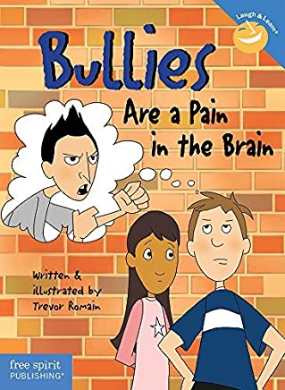 Bullies Are a Pain in the Brain (Laugh & Learn?) by Trevor Romain (1997-08-15)