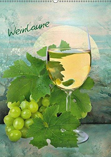 Weinlaune (Wandkalender 2019 DIN A2 hoch): Stimmungsvolle Weinbilder (Planer, 14 Seiten ) (CALVENDO Orte)