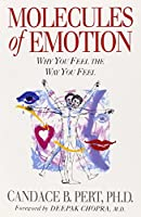 Molecules of Emotion (Why You Feel the Way You Feel)