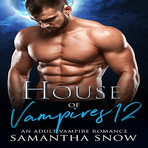 House of Vampires 12: A Walk into the Sun Audiobook By Samantha Snow cover art