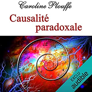 Causalité paradoxale                   Written by:                                                                                                                                 Caroline Plouffe                               Narrated by:                                                                                                                                 Atriana Reeves                      Length: 5 hrs and 30 mins     Not rated yet     Overall 0.0