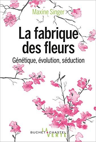 La fabrique des fleurs (French Edition)