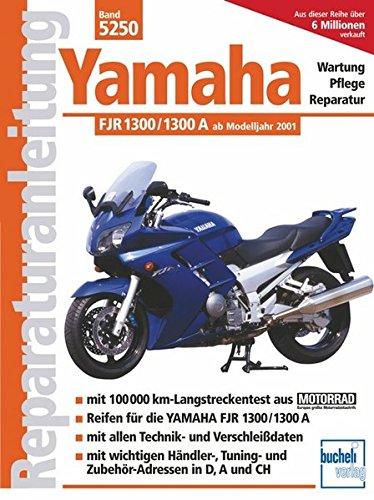 Yamaha FJR 1300/1300 A ab Modelljahr 2001 (Reparaturanleitungen)