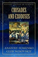 Crusades and Exoduses (History: Fiction or Science?)