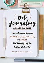 روزنامه نگاری - یک راهنمای عملی: نحوه شروع و نگه داشتن برنامه ریز ، لیست کارها و خاطرات که در واقع به شما کمک می کند زندگی خود را جمع کنید