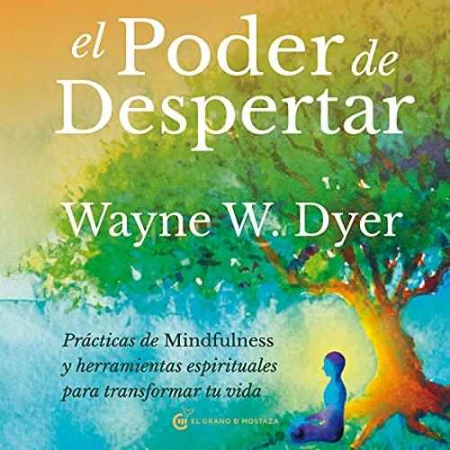 Listen El poder de despertar: Prácticas de mindfulness y herramientas espirituales para transformar tu vid audio book