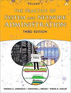 The Practice of System and Network Administration: Volume 1: DevOps and other Best Practices for Enterprise IT (3rd Edition)
