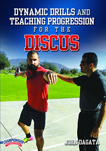 Championship Productions Dynamic Drills and Teaching Progression for the Discus