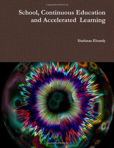 Free Download School Continuous Education And Accelerated Learning Accelerated Learning Education The 21st Century Edupreneurship 101 Volume 2 By Sh Shahinaz Elramly Ly Qciwwsy