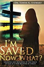 I'm Saved Now What?: Principles and Standards on how to live a Christian Lifestyle.
