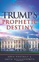 Trump's Prophetic Destiny