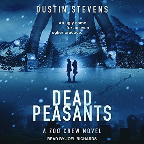 Dead Peasants: Zoo Crew, Book 2