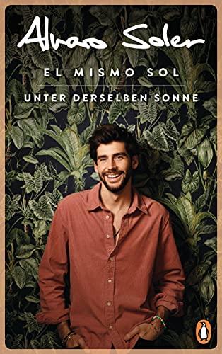El Mismo Sol - Unter derselben Sonne: Überall und nirgendwo zu Hause - Der bekannte Popstar aus »Sing meinen Song« und »The Voice Kids«