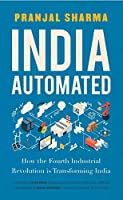 India Automated: How the Fourth Industrial Revolution is Transforming India