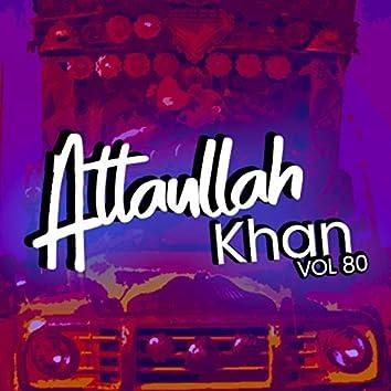 Atta Ullah Khan, Vol. 80