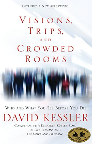 Compare Textbook Prices for Visions, Trips, and Crowded Rooms: Who and What You See Before You Die Reprint Edition ISBN 9781401925437 by Kessler, David