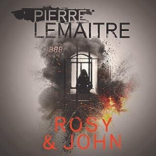 Rosy & John                   De :                                                                                                                                 Pierre Lemaitre                               Lu par :                                                                                                                                 Peter Noble                      Durée : 3 h et 28 min     Pas de notations     Global 0,0