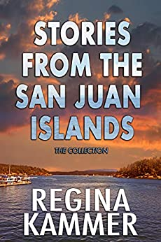 The Stories from the San Juan Islands Collection: Three romance stories set in the San Juan Islands by [Regina Kammer]