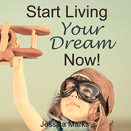 Start Living Your Dream Now audiobook cover art